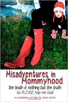 Misadventures in Mommyhood